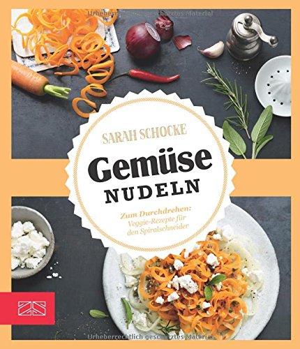 Just-delicious–Gemsenudeln-Zum-Durchdrehen-Veggie-Rezepte-fr-den-Spiralschneider-0-0