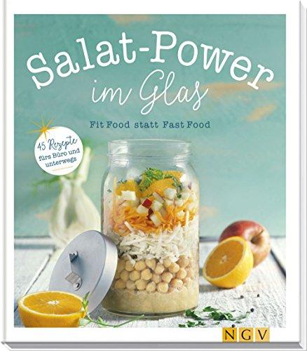 Salat-Power-im-Glas-Fit-Food-statt-Fast-Food-45-Rezepte-frs-Bro-und-unterwegs-0