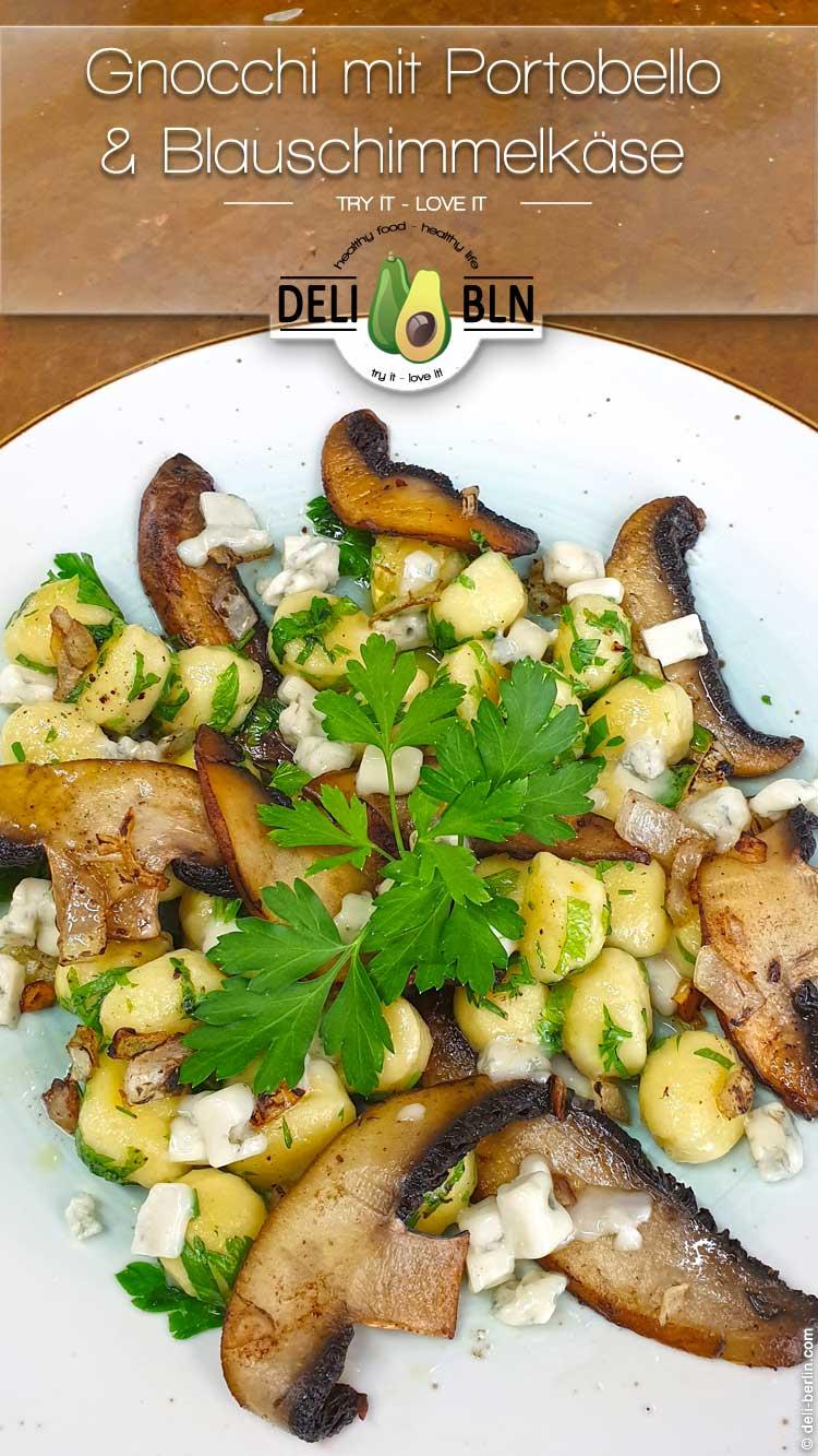 Gnocchi mit Portobello & Blauschimmelkäse