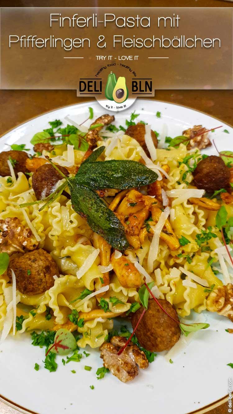 Rezept: Finferli-Pasta mit Pfifferlingen & Fleischbällchen