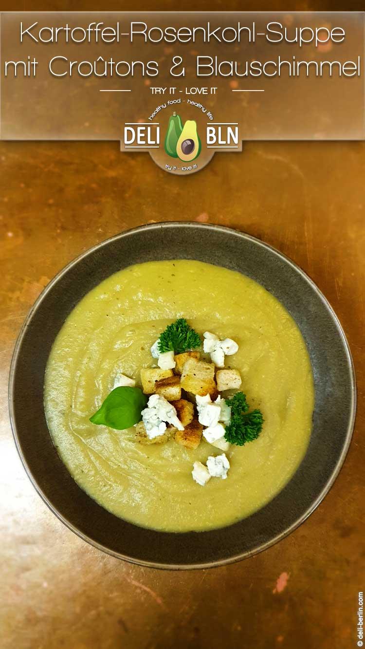 Rosenkohl-Kartoffel-Suppe mit Croûtons und Blauschimmelkäse