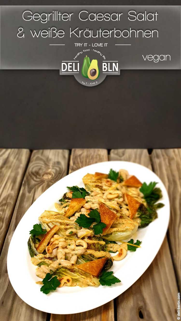 Gegrillter Romaine Caesar Salat & weißen Kräuterbohnen- vegan