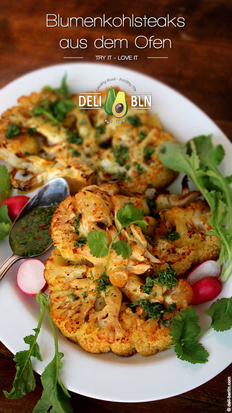 Vegan Blumenkohlsteaks Aus Dem Ofen Korianderpesto Deli Berlin Kochideen Rezepte